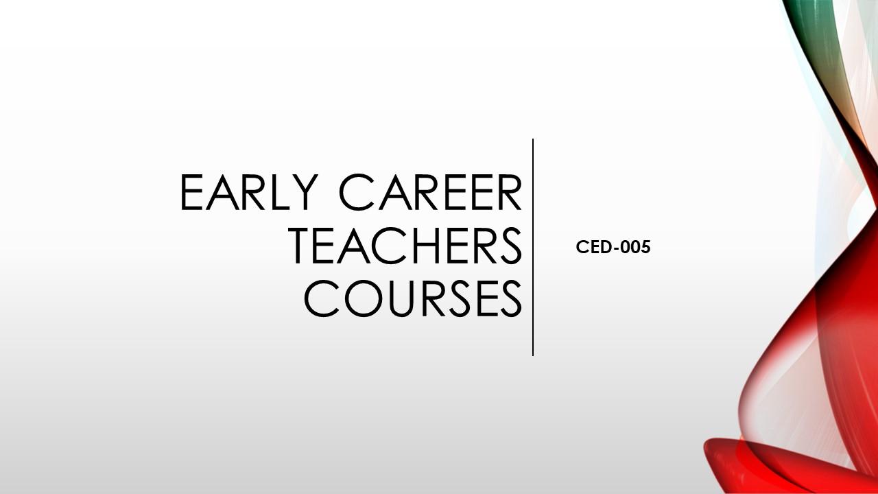 CED-005 Early Career Teachers Courses