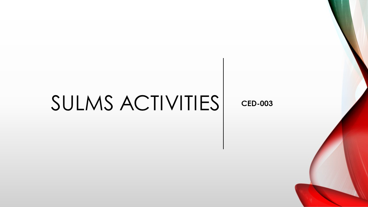 CED-003 SULMS Activities